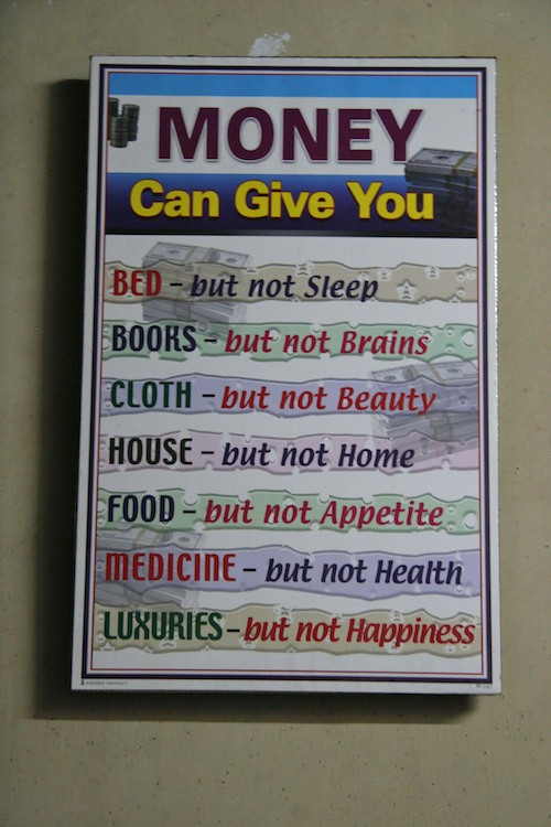 (a sign we saw in the orphanage ... never so clearly true to us)